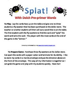 This is a game for up to four students to play while practicing their dolch pre-primer words.  One to three students will have a fly swatter and the fourth student or the teacher will call out one of the words on the spider cards laying face-up on the table.