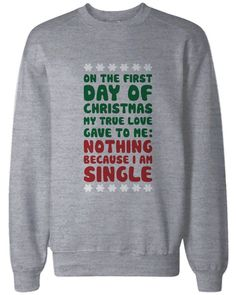 True Love Gave To Me Nothing Funny Christmas Sweatshirts