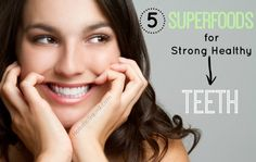 5 Superfoods for Strong Healthy Teeth - Holistic Squid