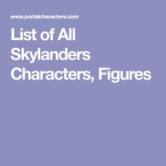 List of All Skylanders Characters, Figures