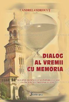 Dialog al vremii cu memoria - Andrei Andreicuţ, IPS