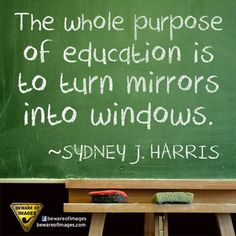 the whole purpose of education is...