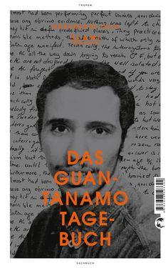 Mohamedou Ould Slahi: ›Das Guantanamo-Tagebuch‹ (Tropen Verlag): Ein Abend mit Stephan Bierling, Klaus Kastan, Reymer Klüver & Gert Heidenreich im Literaturhaus München (6.2.2015)