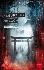 Fleurs de dragons (Ryôsaku tome 1) - Jérôme Noirez