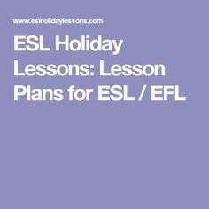 ESL Holiday Lessons: Lesson Plans for ESL / EFL