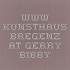 www.kunsthaus-bregenz.at gerry bibby