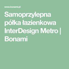 Samoprzylepna półka łazienkowa InterDesign Metro | Bonami