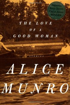 Alice Munro - The Love of a Good Woman