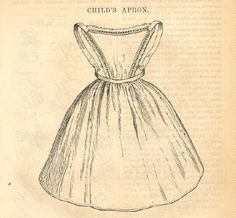 1860-1865; Godey's Magazine;  Child's Apron; can be made of almost any material.  For young children, it is very pretty made of birds-eye, brillante or cambric muslin.  For misses, it is pretty made of silk & trimmed with velvet.