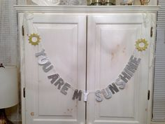 You Are My Sunshine Banner -- Nursery Ornament / Photograph Prop - http://www.babyshower-decorations.com/you-are-my-sunshine-banner-nursery-ornament-photograph-prop.html
