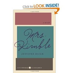 Mrs. Kimble: A Novel (Harper Perennial Modern Classics) - a hauntingly beautiful tale of three women who loved the same man - one at a time...