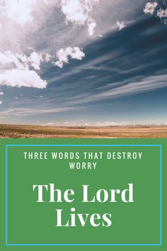 Are you worried? These three words destroy worry!