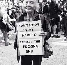 """""""I can't believe I still have to protest this shit"""" Mantra, Women Rights, Believe, Vegan Memes, Protest Signs, Protest Art, Tumblr Art, Power To The People, Startup"""