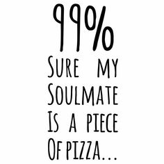I Want Pizza, Cute Pizza, Pizza Quotes, Food Quotes, Kids Pizza, Pizza Art, Pizza Pizza, Sarcastic Quotes, Funny Quotes