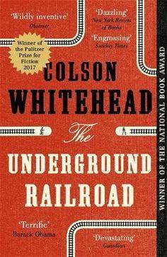 The Underground Railroad by Colson Whitehead   Angus & Robertson Bookworld   Books - 9780708898406
