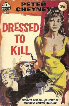 Peter Cheyney: Dressed to kill.  London: Ace Books, 1959.