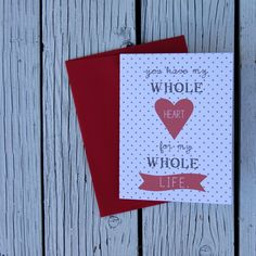 printable grown up valentines- my whole heart for my whole life