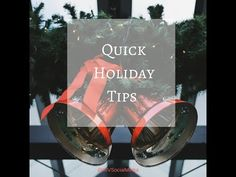 Quick Holiday Tips 2017