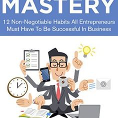 Entrepreneurship: Mastery - 12 Non-Negotiable Habits All Entrepreneurs Must Have To Be Successful In Business Free Kindle Books, Free Ebooks, Business Checks, Free Books Online, Entrepreneurship, Must Haves, Family Guy, Success, Teaching