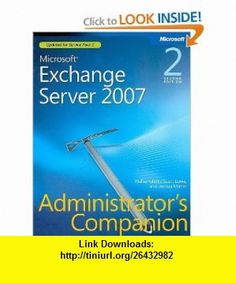 Microsoft� Exchange Server 2007 Administrators Companion, Second Edition (9780735625907) Walter Glenn, Scott Lowe, Joshua Maher , ISBN-10: 0735625905  , ISBN-13: 978-0735625907 ,  , tutorials , pdf , ebook , torrent , downloads , rapidshare , filesonic , hotfile , megaupload , fileserve