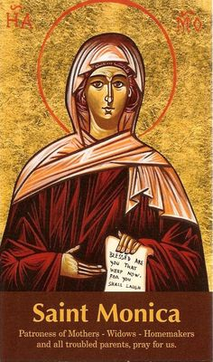Feast Day August 27th, St. Monica, Mother of St. Augustine