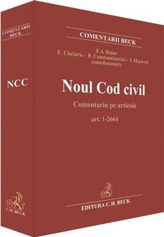 Noul Cod civil : comentariu pe articole / coordonatori, Flavius-Antoniu Baias ... [et al.] - 2012
