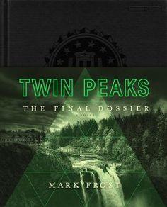Twin Peaks The Final Dossier, A Novel