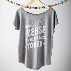 Please, please, please let me go back to bed! - Type on Top at notonthehighstreet.com  I love this!