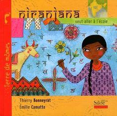 LIVRE - Niranjana veut aller à l'école de Thierry Bonneyrat - Une fiction illustrée permettant aux jeunes lecteurs de découvrir l'Inde et sa culture à travers la vie quotidienne d'un enfant.