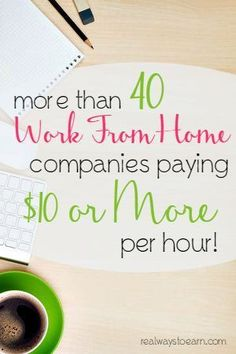 Do you need a work from home job that pays more than just peanuts? Here is a big list of over 40 completely legitimate companies that hire people to work from home AND pay at least $10 hourly, if not more. Money Making Ideas #Money make money from home, ways to make money at home