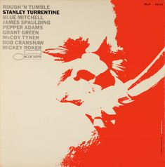 Cover image for Rough 'n' Tumble, by Stanley Turrentine (Blue Note, 1966). This cover was designed by Blue Note graphic artist Reid Miles; the page this is clipped from has a huge archive of his work for the label.