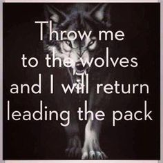 leader of the pack quote. Great motivation when feeling like a lone wolf. #undonestar