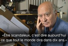 """WOLINSKI: """"To be outrageous is to say today something that everyone will say in 10 years"""" Wolinski is one of the French journalists assassinated in Paris by terrorists at """" Charlie Hebdo"""" one of the most beloved caricaturist newspaper in France"""