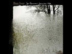 "Bon Iver (""Blindsided"") - This has been one of my favourite songs lately. There is just something about it, something special."