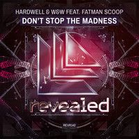 Hardwell & W&W feat. Fatman Scoop -  Don't Stop The Madness (Teaser) by HARDWELL on SoundCloud