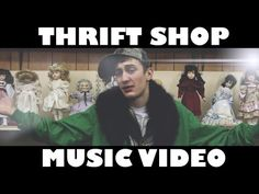 THRIFT SHOP - MACKLEMORE [Clean Music Video] - I know this isn't the real video but it's almost as good and way funnier!!
