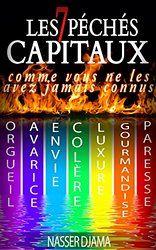 Les 7 péchés capitaux comme vous ne les avez jamais connus: orgueil, avarice, envie, colère, luxure, gourmandise, paresse