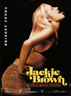 This is the French version of the Jackie Brown Movie Poster which measures 27 x 40 inches. It features Bridget Fonda as Melanie Ralston in her iconic pose cut-off jeans. This is the rarest of all the Jackie Brown character posters. Bridget Fonda, Jackie Brown, John Tucker, Cinema Posters, Film Posters, Pulp Fiction, Great Films, Good Movies, Film Movie