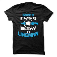 save a fuse blow a lineman T Shirt, Hoodie, Sweatshirts - vintage t shirts #hoodie #Tshirt