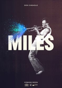 Miles Davis Bio Pic | Starring Don Cheadle ... Great Movie poster design. Can't wait to see this flick!