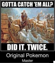 Noah the original Pokemaster Christian meme #christianmemes