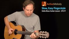 Slow and Easy Delta Blues Guitar Lesson (Fingerstyle) - EP177 - Easy Fin...