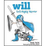 Will, God's Mighty Warrior  By: Sheila Walsh