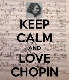 KEEP CALM AND LOVE CHOPIN