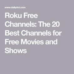 The 20 best free Roku channels for movies and TV shows Netflix Channels, Free Tv Channels, Tv Hacks, Netflix Hacks, Computer Diy, Computer Projects, Free Movies And Shows, Cable Tv Alternatives, Tv Options