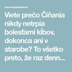 Viete prečo Číňania nikdy netrpia bolesťami kĺbov, dokonca ani v starobe? To všetko preto, že raz denne… | MegaZdravie.sk Healthy Nutrition, Healthy Recipes, Lose Weight, Weight Loss, Fair Isle Pattern, Natural Medicine, Herbal Remedies, Fitspiration, Herbalism