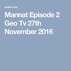 Mannat Episode 2 Geo Tv 27th November 2016