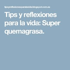Tips y reflexiones para la vida: Super quemagrasa. Loose Weight, Sin Gluten, Health Remedies, Healthy Drinks, Good To Know, Easy Meals, Health Fitness, Food And Drink, Weight Loss