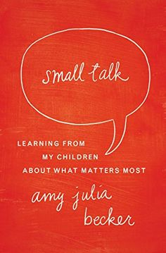 Small Talk: Learning From My Children About What Matters Most by Amy Julia Becker http://smile.amazon.com/dp/0310339367/ref=cm_sw_r_pi_dp_s1yTub1605PJM