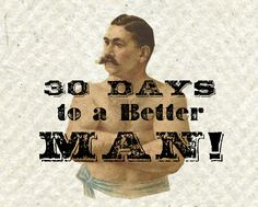 30 days to becoming a better man.